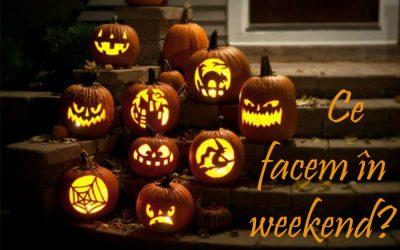 Ce facem în weekend? 27 – 30 octombrie