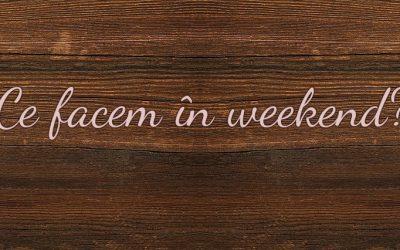 Ce facem în weekend? 3 – 6 noiembrie