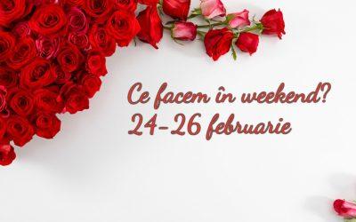 Ce facem în weekend? 24 – 26 februarie 2017